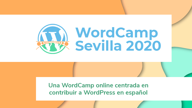 WCSevilla 2020 Una WordCamp online distinta